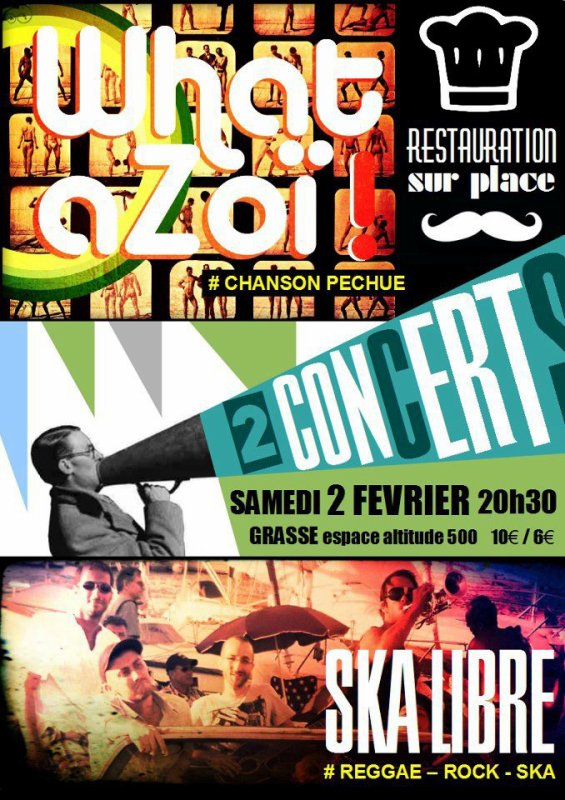 Samedi 2 Fv. 2013 SKA LIBRE et WHAT A ZO en concert  l'espace culturel altitude 500 de Grasse
