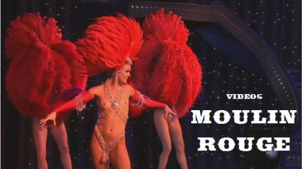 Videos Moulin Rouge